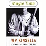 Magic Time | W.P. Kinsella