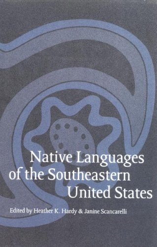 Native Languages of the Southeastern United States (Studies in the Anthropology of North American Indians) by University of Nebraska Press