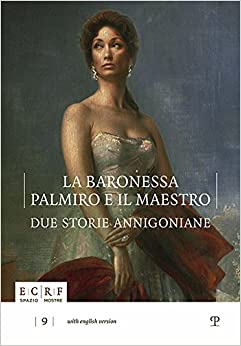 La Baronessa, Palmiro E Il Maestro: Due Storie Annigoniane: The Portrait of Stefania Von Kories Donated to the Pietro Annigoni Museum and Archive in ... Private Collection of of Annigoni's Assistant