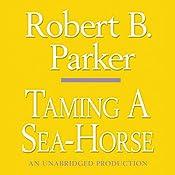 Taming a Seahorse: Spenser, Book 13 | Robert B. Parker