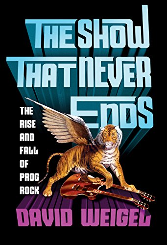 End Rock - The Show That Never Ends: The Rise and Fall of Prog Rock