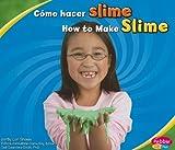 Cómo hacer slime/How to Make Slime (A divertirse con la ciencia/Hands-On Science Fun) (Multilingual Edition)