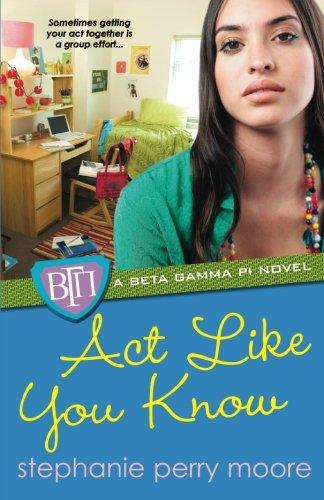 Act Like You Know (Beta Gamma Pi Series)