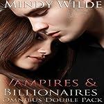 Vampires & Billionaires: Omnibus Double Pack | Mindy Wilde