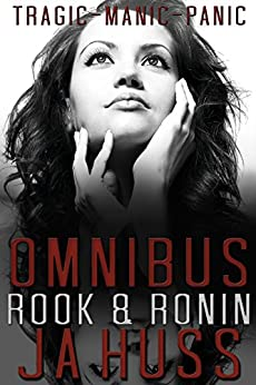 ROOK and RONIN OMNIBUS EDITION: TRAGIC~MANIC~PANIC - The Complete Trilogy by [Huss, JA]