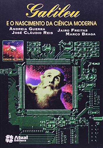 Galileu E O Nascimento Da Ciencia Moderna - Ciencia No Tempo - Conforme A Nova Ortografia
