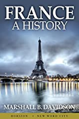 """Every man has two countries,"" Henri de Bornier once said, ""his own and France."" Indeed, France has captivated us for centuries. Here, in this compelling history from acclaimed historian Marshall B. Davison, is its story: from prehistory to i..."