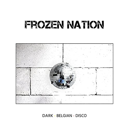 Frozen Nation - Dark Belgian Disco - CD - FLAC - 2017 - AMOK Download