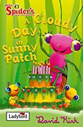 A Cloudy Day in Sunny Patch: Miss Spider and Her Sunny Patch Friends (Miss Spider & Her Sunny Patch)