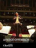 A fierce Offenbach