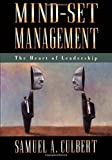 Mind-Set Management: The Heart of Leadership by Samuel A. Culbert (1996-01-04)