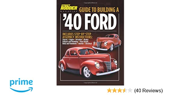 Guide to Building a '40 Ford: Ron Ceridono: 9781935231301: Amazon