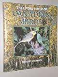 img - for The living world of canadian birds book / textbook / text book