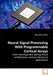 Neural Signal Processing with Programmable Cortical Arrays, Ghani, 363921630X