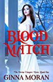 Blood Match: A Reverse Harem Paranormal Romance (The Divine Vampire Heirs) (Volume 1) by  Ginna Moran in stock, buy online here