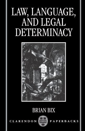 Law, Language, and Legal Determinacy (Clarendon Paperbacks) by Clarendon Press