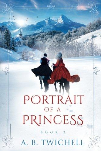 Portrait of a Princess: Book 2 (Ellie Kate Marchand) (Volume 2)