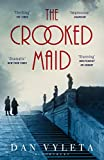 Front cover for the book The Crooked Maid by Dan Vyleta
