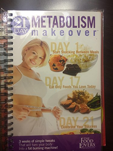 21 Day Metabolism Makeover (Food Lovers Fat Loss System)