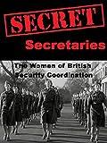 Secret Secretaries: The Women of British Security Co-ordination