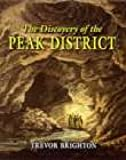 Discovery of the Peak District, Trevor Brighton, 1860773141