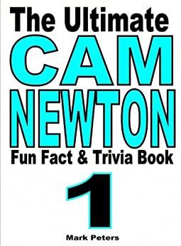 The Ultimate Cam Newton Fun Fact And Trivia Book by [Peters, Mark ]