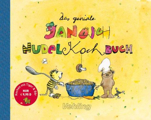 Das geniale Janosch-Nudelkochbuch