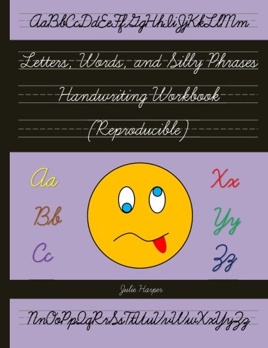 Letters, Words, and Silly Phrases Handwriting Workbook (Reproducible): Practice Writing in Cursive (Second and Third Gra
