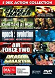 Action Collection (5 Films) - 5-DVD Set ( Street Racer / Nightmare at Noon / Epoch: Evolution / Air Force Two / Dragon the Master ) ( Death Street USA / Epoch 2 (Torus) / In Her Li [ Origine Australien, Sans Langue Francaise ]