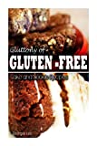 Gluttony of Gluten-Free - Cake and Cookie Recipes, Georgia Lee, 1493639927