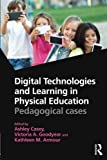 img - for Digital Technologies and Learning in Physical Education: Pedagogical cases book / textbook / text book