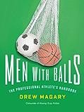 Men with Balls: The Professional Athlete's Handbook