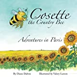 Cosette-the Country Bee: Adventures in Paris