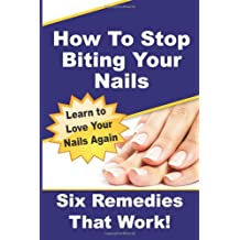 How To Stop Biting Your Nails: Six Remedies That Work!