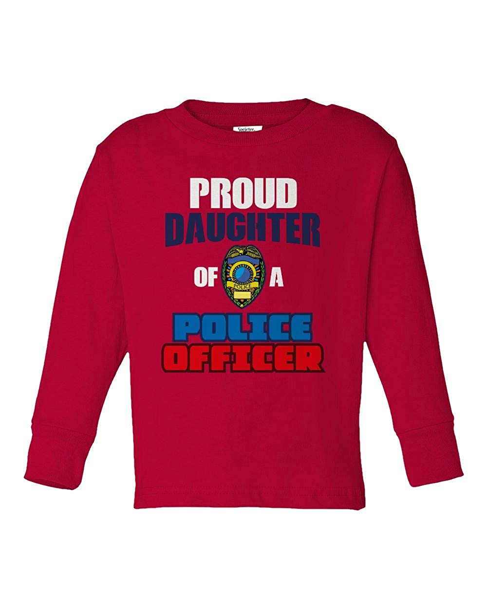 Societee Proud Daughter of a Police Officer Girls Toddler Long Sleeve T-Shirt