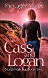 Cass and Logan: A Young Adult Mystery/Thriller (NorthWatch Book 2)