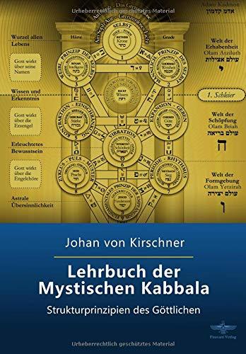 Lehrbuch der Mystischen Kabbala: Strukturprinzipien des Göttlichen (Philosophische Praxis des Inneren Kreises, Band 4)
