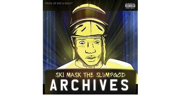 Archives [Explicit] by Ski Mask the Slump God on Amazon Music - Amazon.com