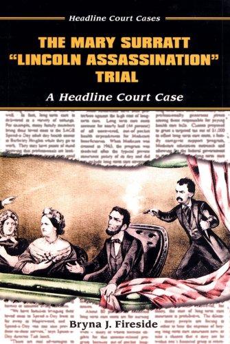 The Mary Surratt Lincoln Assassination Trial: A Headline Court Case (Headline Court Cases)