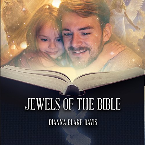 Jewels of the Bible: Iconic Stories Passed Down from Parent to Child Through the Generations