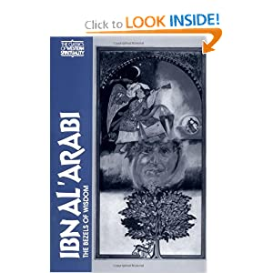 Ibn-Al-Arabi: The Bezels of Wisdom (Classics of Western Spirituality Series) Ibn-Al-Arabi, R.W.J. Austin and Titus Burckhardt