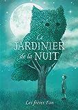 Le Jardinier de La Nuit (French Edition)
