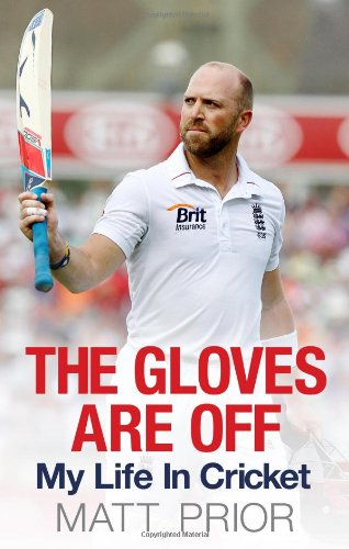 The Gloves are off : My Life in Cricket