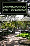 Conversations with the Dead - the Connection, Bonnie Vent and John Streiff, 145052107X
