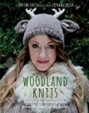 Woodland Knits: Over 20 Enchanting Tales from the Heart of the Forest