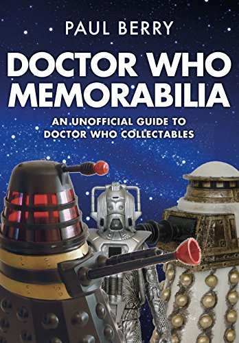 Download for free Doctor Who Memorabilia: An Unofficial Guide to Doctor Who Collectables