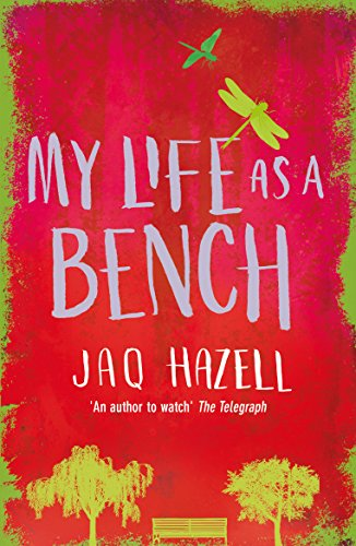 My Life as a Bench: WINNER OF THE RUBERY BOOK AWARD - BOOK OF THE YEAR 2017