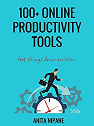 100+ Online Productivity Tools: Get Things Done Quicker