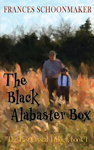 The Black Alabaster Box (The Last Crystal Trilogy Book 1) by [Schoonmaker, Frances]