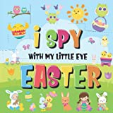 I Spy Easter: Can You Find the Bunny, Painted Egg, and Candy? | A Fun Easter Activity Book for Kids 2-5!
